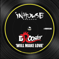 DJ Rooster - Will Make Love