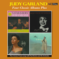 Judy Garland - Four Classic Albums Plus (A Star Is Born / Miss Show Business / Judy / Alone) [Remastered]