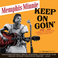 Memphis Minnie - Keep on Goin': 1930 - 1953 Recordings
