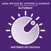 Agua Sin Gas by Antoine Clamaran - Saturday