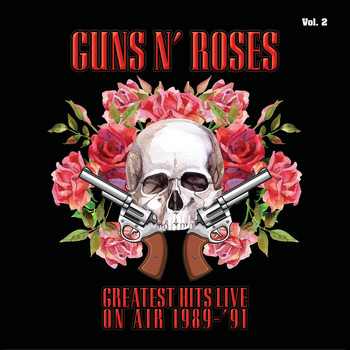 Guns N' Roses - Greatest Hits Live on Air 1989-'91, Vol. 2