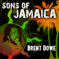 Brent Dowe - Sons of Jamaica