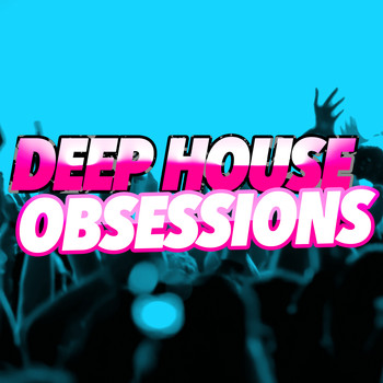 Various Artists - Deep House Obsessions