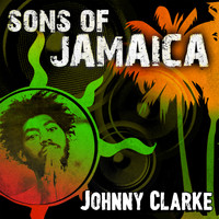 Johnny Clarke - Sons of Jamaica