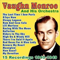 Vaughn Monroe - Vaughn Monroe and His Orchestra: 1940 - 1949