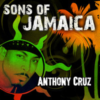 Anthony Cruz - Sons of Jamaica