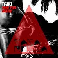 Tavo - Time for House