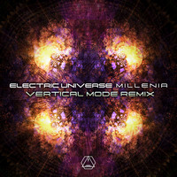 Electric Universe - Millenia (Vertical Mode Remix)