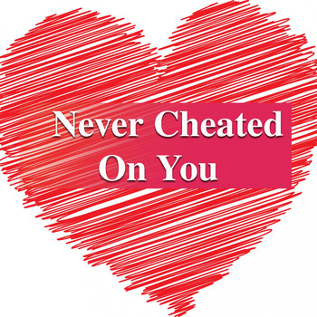 Various Artists - Never Cheated On You