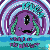 Bruwin - Trials by Frequency