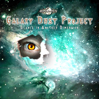 Galaxy Dust Project - Glance in Another Dimension