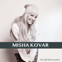 Misha - For All Time Yours