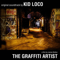 Kid Loco / - The Graffiti Artist: Original Soundtrack by Kid Loco - A Film By James Bolton