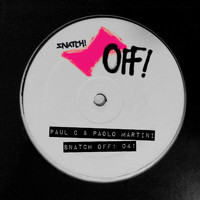 Paul C & Paolo Martini - Snatch! OFF 041