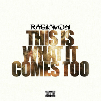 Raekwon - This Is What It Comes Too (Explicit)