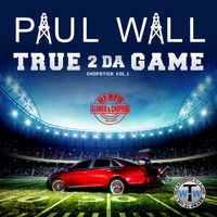Paul Wall - True 2 da Game: Chopstick, Vol. 1 (Slowed & Chopped) (Explicit)