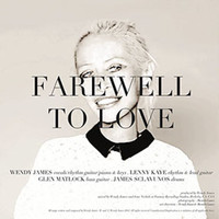 Wendy James - Farewell to Love