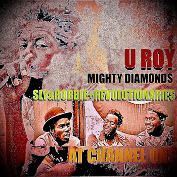 Various Artists - U-Roy Meets Mighty Diamonds at Channel 1 with Sly & Robbie & The Revolutionaries