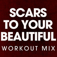 Power Music Workout - Scars to Your Beautiful - Single