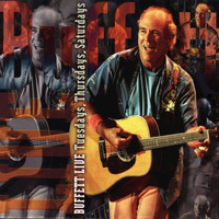 Jimmy Buffett - Buffett Live: Tuesdays, Thursdays, Saturdays