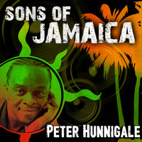 Peter Hunnigale - Sons of Jamaica