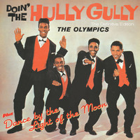 The Olympics - Doin' the Hully Gully + Dance by the Light of the Moon (Bonus Track Version)