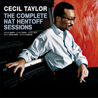 Cecil Taylor - The Complete Nat Hentoff Sessions (feat. Archie Shepp) [Bonus Track Version]