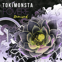 Tokimonsta - FOVERE Remixed