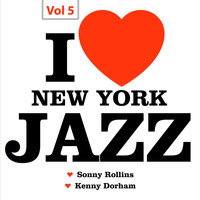 Sonny Rollins & Kenny Dorham Quartet - I Love New York Jazz, Vol. 5