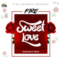 Fire - Sweet Love