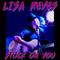 Lisa Reyes - Stuck on You