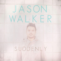 Jason Walker - Suddenly