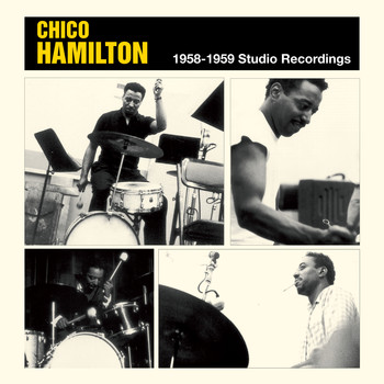 Chico Hamilton - 1958-1959 Studio Recordings