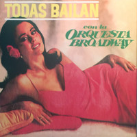 Orquesta Broadway - Todas Bailan