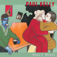 Paul Kelly - Ways & Means