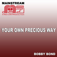 Bobby Bond - Your Own Precious Way - Single