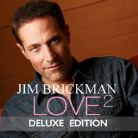 Jim Brickman - Love 2 (Deluxe Edition)