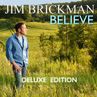 Jim Brickman - Believe (Deluxe Edition)