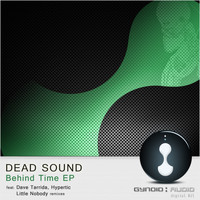 Dead Sound - Behind Time EP