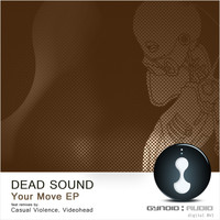 Dead Sound - Your Move - EP