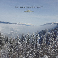 Peter Martin - Distant Reflection EP