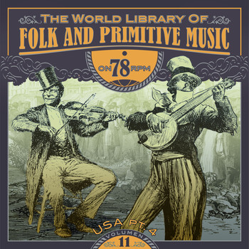 Various Artists - The World Library of Folk and Primitive Music on 78 Rpm Vol. 11, USA Pt. 4
