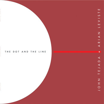 John Tejada & Arian Leviste - The Dot and the Line