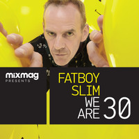 Fatboy Slim - Mixmag Presents Fatboy Slim: We Are 30