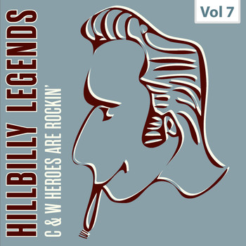 Various Artists - Hillbilly Legends - C & W Heroes Are Rockin', Vol. 7