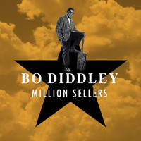 Bo Diddley - Million Sellers