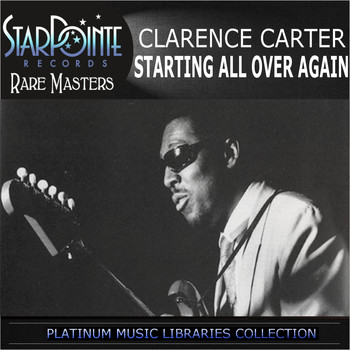 Clarence Carter - Starting All over Again
