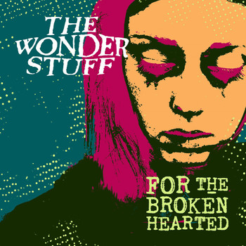 The Wonder Stuff - For the Broken Hearted - EP