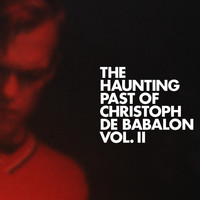 Christoph De Babalon - The Haunting Past of Christoph De Babalon, Vol. 2