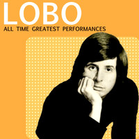 Lobo - All Time Greatest Performances